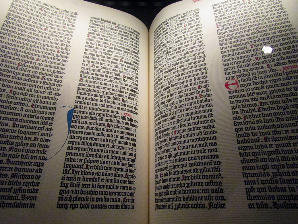 "The copy of the ""Gutenberg Bible,"" the first book to be printed on a printing press in 1456. It looks like it was transcribed by hand to me!"